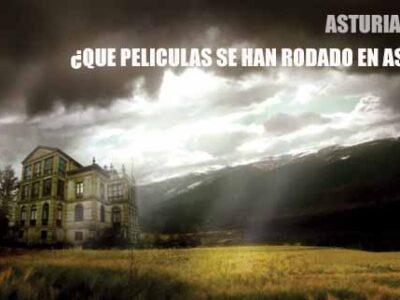 Peliculas rodadas en Asturias – ¿ las conoces ?
