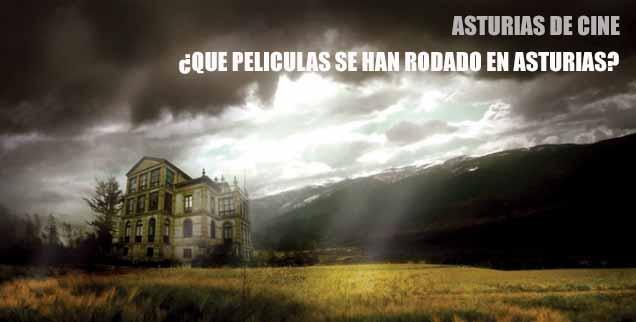 """Peliculas rodadas en Asturias – ¿ las conoces """""""